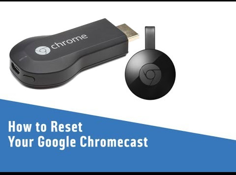 How to reset Google Chromecast