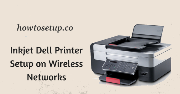 dell wireless printer setup