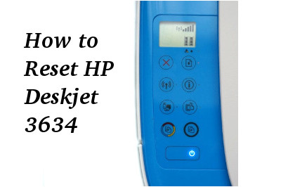 How to Reset HP Deskjet 3634