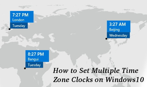 How to Set Multiple Time Zone Clocks on Windows 10