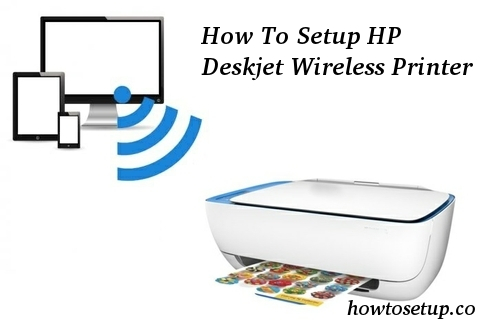 How To Setup HP Deskjet Wireless Printer
