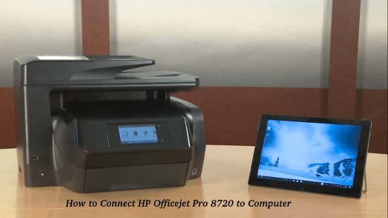 How to Connect HP Officejet Pro 8720 to Computer