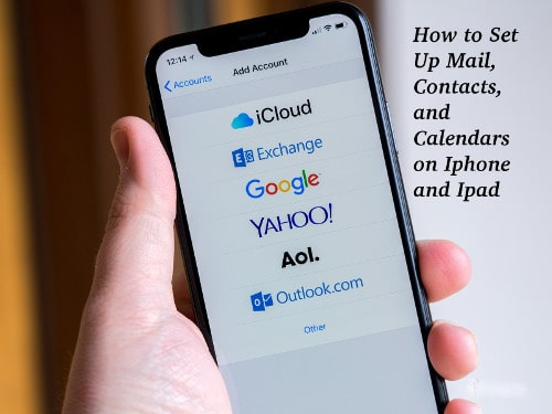 How to Set Up Mail, Contacts, and Calendars on Iphone and Ipad