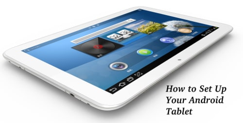 How to Set Up Your Android Tablet