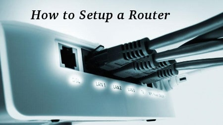 How to Setup a Router