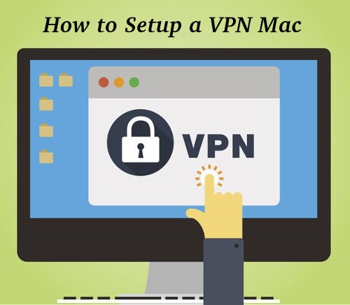 How to Setup a VPN Mac