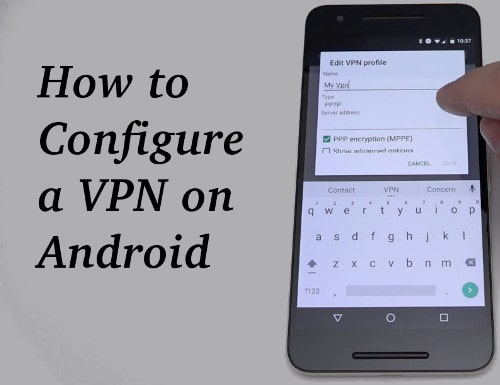 How to Configure a VPN on Android