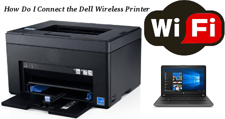How do I Connect the Dell Wireless Printer