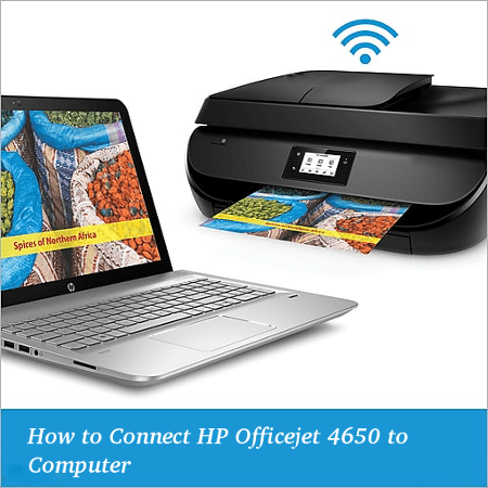 How to Connect HP Officejet Pro 4650 to Computer
