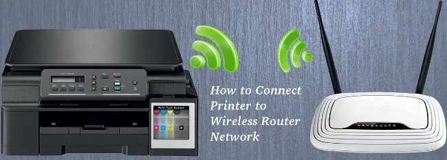 How to Connect Printer to Wireless Router Network