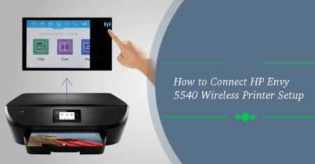 How to connect HP Envy 5540 wireless printer setup