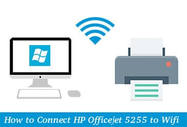 How to Connect HP Officejet 5255 to Wifi