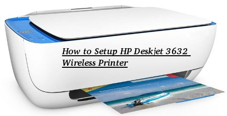 How to Setup HP Deskjet 3632 Wireless Printer